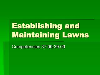 Establishing and Maintaining Lawns
