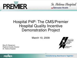 Hospital P4P: The CMS/Premier Hospital Quality Incentive Demonstration Project March 10, 2009