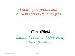 Lepton pair production  at RHIC and LHC  energies