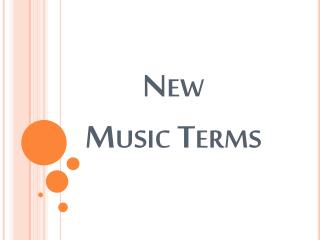 New  Music Terms