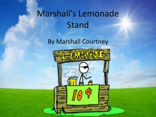 Marshall's Lemonade  Stand