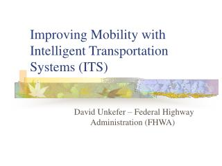 Improving Mobility with Intelligent Transportation Systems (ITS)