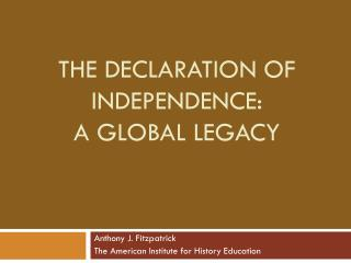 The Declaration of Independence:  A Global Legacy