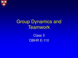 Group Dynamics and Teamwork