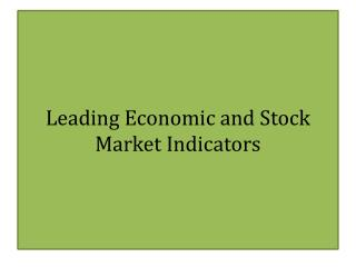 Leading Economic and Stock Market Indicators