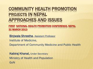Binjwala Shrestha , Assistant Professor  Institute  of  Medicine,