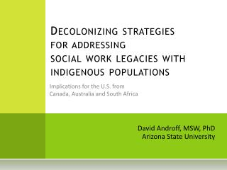 Decolonizing strategies  for  addressing  social  work legacies  with  indigenous  populations