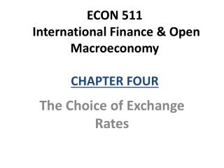 ECON 511  International Finance & Open Macroeconomy CHAPTER FOUR