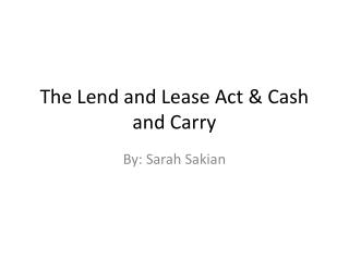 The Lend and Lease Act & Cash and Carry