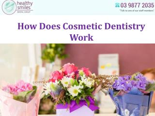 How Does Cosmetic Dentistry Work?
