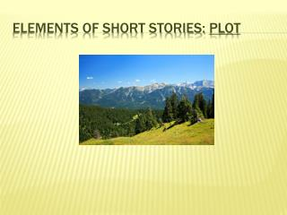Elements of Short Stories:  PLOT