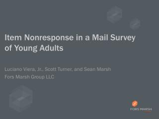 Item Nonresponse in a Mail Survey of Young Adults