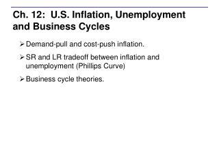Ch. 12:  U.S. Inflation, Unemployment and Business Cycles