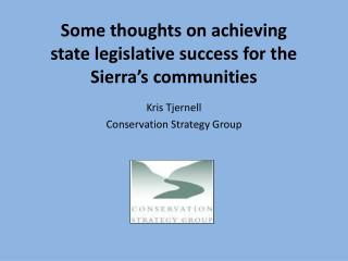 Some thoughts on achieving  state legislative success for the Sierra's communities
