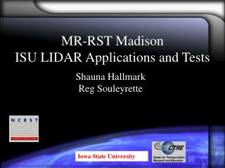MR-RST Madison ISU LIDAR Applications and Tests