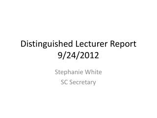 Distinguished Lecturer Report 9/24/2012