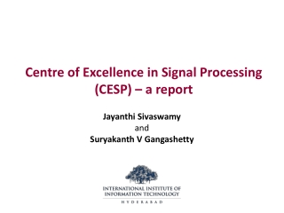 Centre of Excellence in Signal Processing (CESP) – a report