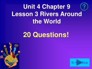Unit 4 Chapter 9 Lesson 3 Rivers Around the World