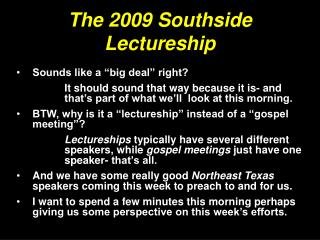 The 2009 Southside Lectureship
