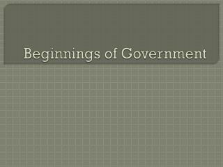 Beginnings of Government