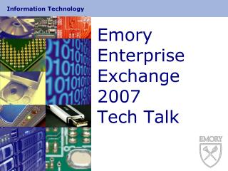 Emory Enterprise Exchange 2007 Tech Talk