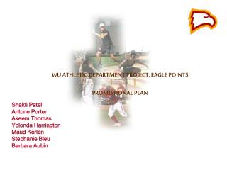 WU ATHLETIC DEPARTMENT PROJECT, EAGLE POINTS  PROMOTIONAL PLAN