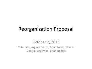 Reorganization Proposal