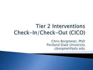 Tier 2  Interventions Check-In/Check-Out (CICO)