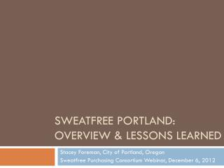 SweatFree  Portland: Overview & Lessons Learned
