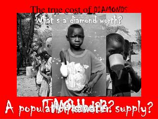 The true cost of  DIAMONDS