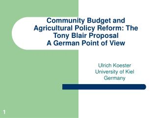 Community Budget and Agricultural Policy Reform: The  Tony Blair Proposal A German Point of View