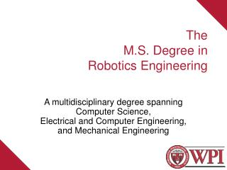 The M.S . Degree in Robotics Engineering