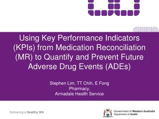 Using Key Performance Indicators KPIs from Medication Reconciliation MR to Quantify and Prevent Future Adverse Drug Even