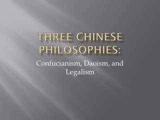 Three Chinese Philosophies: