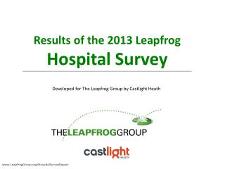 Results of the 2013 Leapfrog Hospital Survey