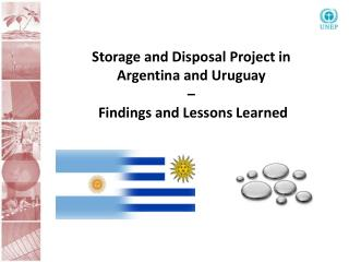 Storage and Disposal Project in Argentina and Uruguay  –  Findings and Lessons Learned