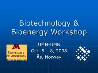 Biotechnology & Bioenergy Workshop