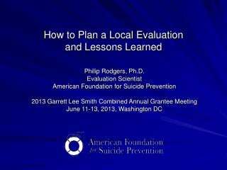How to Plan a Local Evaluation  and Lessons Learned