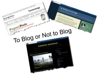 To Blog or Not to Blog