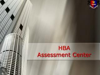 HBA Assessment Center