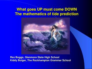 What goes UP must come DOWN The mathematics of tide prediction