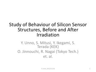Study of  Behaviour  of Silicon  S ensor  S tructures ,  Before  and  After Irradiation