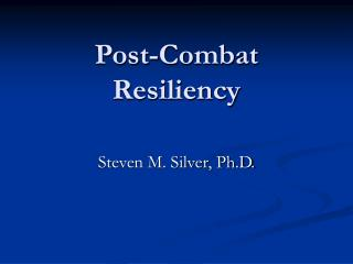 Post-Combat Resiliency