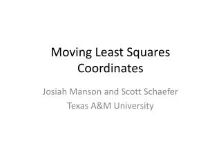 Moving Least Squares Coordinates