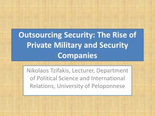 Outsourcing  Security: The Rise of Private  Military and Security Companies