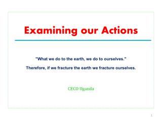 """Examining our Actions """"What we do to the earth, we do to ourselves."""""""