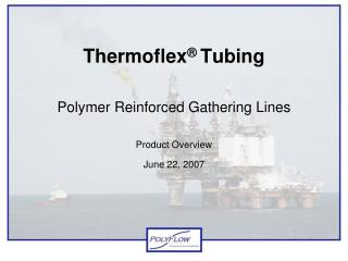 Thermoflex ® Tubing