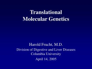 Translational  Molecular Genetics