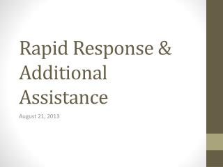 Rapid Response & Additional Assistance