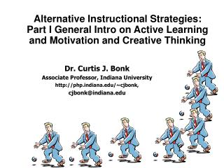 Alternative Instructional Strategies: Part I General Intro on Active Learning and Motivation and Creative Thinking